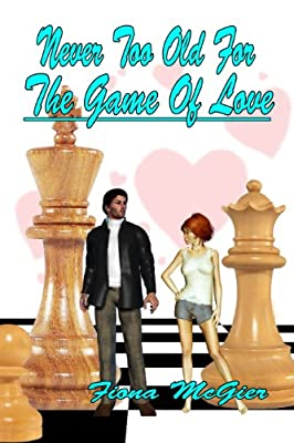 Never Too Old For The Game Of Love (The Reyes Family Romances Book 1)