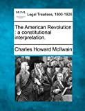 Image of The American Revolution: a constitutional interpretation.