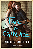 Take A Chance (Willow Creek Book 4)