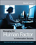 Managing the Human Factor in Information Security- How to win over staff and influence businessmanagers