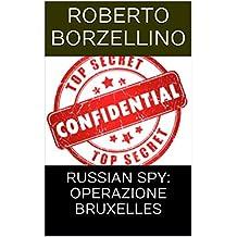 RUSSIAN SPY: OPERAZIONE BRUXELLES (Italian Edition)