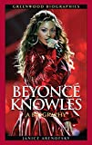 Beyoncé Knowles: A Biography (Greenwood Biographies)