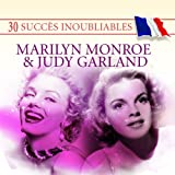 30 Succès inoubliables: Marilyn Monroe & Judy Garland