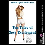 Ten Tales of Sexy Excitement: Ten Explicit Erotica Stories | Sheena Stone,Tanya Tung,Stella Sinclair