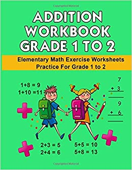 Addition Workbook Grade 1 to 2 Elementary Math Exercise