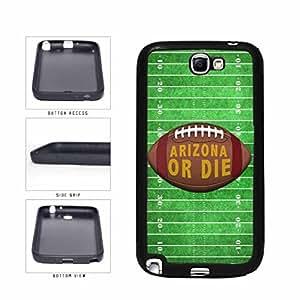 Arizona or Die Football Field TPU RUBBER SILICONE Phone Case Back Cover Samsung Galaxy Note II 2 N7100