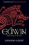 Edwin: High King of Britain (The Northumbrian Thrones)