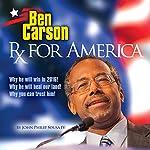 Ben Carson: Rx for America | John Phillip Souza IV