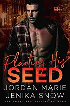 Planting His Seed (Hot-Bites, 3) by [Snow, Jenika, Marie, Jordan]