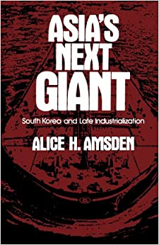 asia-s-next-giant-south-korea-and-late-industrialization-oxford-paperbacks