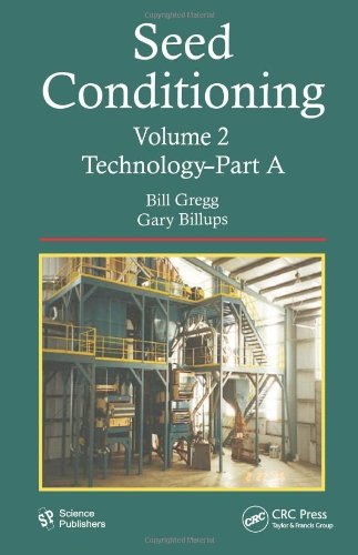 Seed Conditioning, Volume 2: Technology--Parts A & B