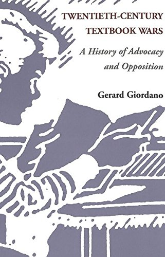 Twentieth-Century Textbook Wars: A History of Advocacy and Opposition (History of Schools and Schooling)