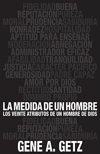 Medida de un hombre, La: Los veinte atributos de un hombre de Dios (Spanish Edition)