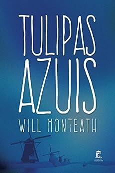Tulipas Azuis por [Monteath, Will]