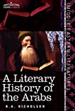 A Literary History of the Arabs, R. A. Nicholson, 1616403403