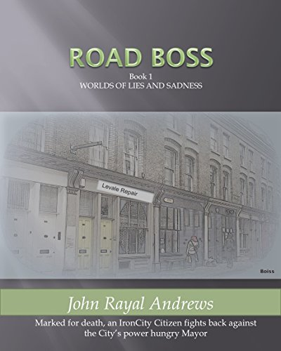 Road Boss: Worlds of Lies and Sadness (Road Boss I Book 1) (Road Boss)