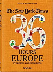 New York Times 36 Hours - Europe: 3rd edition - 130 destination