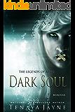 Dark Soul (The Legends of Regia Book 4)