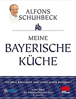 meine neue bayerische landküche: amazon.de: alfons schuhbeck: bücher - Sterne Köche Bayern