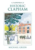 Historic Clapham, Michael Green, 0752441221