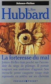 Mission Terre, tome 02 : La forteresse du Mal par Hubbard