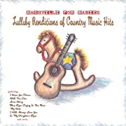 Nashville For Babies: Lullaby Renditions of Country Music Hits