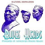 Blues Heads, Daniel Edwards, 1452891982
