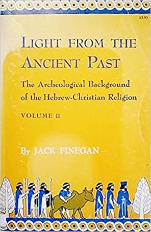 Light from the Ancient Past: The Archaeological Background of the Hebrew-Christian Religion. Vol. 2: Archaeological Background of Judaism and Christianity: v. 2