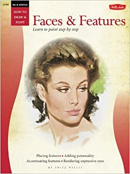 Book Oil & Acrylic: Faces & Features (How to Draw & Paint) by Fritz Willis (2003-01-01)