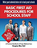 img - for What GOOD Administrators Do to LEAD Great Schools: Basic First Aid Procedures for School Staff (5332882) (Volume 1) book / textbook / text book