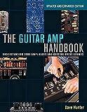 Guitar AMP Handbook: Understanding Tube Amplifiers and Getting Great Sounds