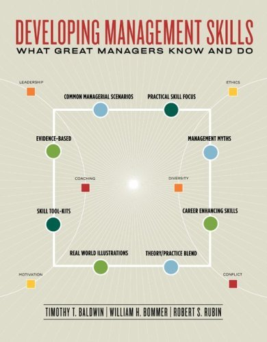 Developing Management Skills: What Great Managers Know and Do by Timothy Baldwin (2007-03-12)