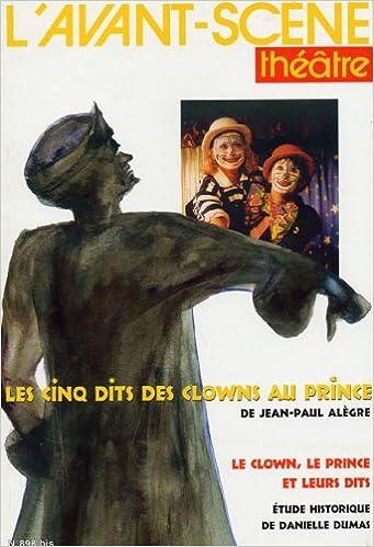 Livre Les Cinq Dits des Clowns au Prince ; L'avant-scène théâtre n°898 epub pdf