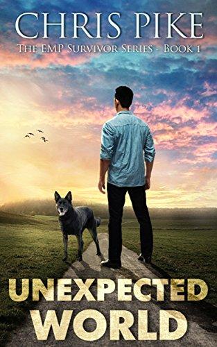 Unexpected World: A Post Apocalyptic/Dystopian Survival Fiction Series (The EMP Survivor Series Book 1)