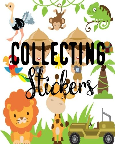 Collecting Stickers: Blank Sticker Book Sticker Journal 8x10 120 pages (Volume 14) ebook