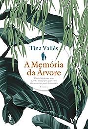 A Memória da Árvore por Tina Vallès