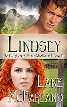 Lindsey (The Daughters of Alastair MacDougall Book 3) by [McFarland, Lane]