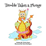 Tremble Takes A Plunge (Tremble Series Book 2) - Kindle edition by Jones, Teresa, Rodriguez, Roxie, Guthrie-Rodriguez, Brandy. Children Kindle eBooks @ Amazon.com.