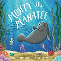 Monty the Manatee: A book about kindness and anti-bullying (Sea School Stories)