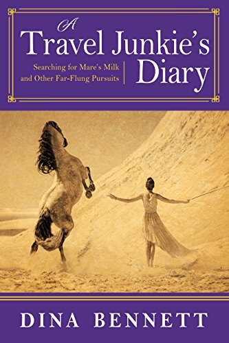 (A Travel Junkie's Diary: Searching for Mare's Milk and Other Far-Flung)