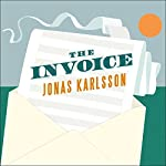 The Invoice: A Novel | Jonas Karlsson