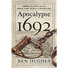 Apocalypse 1692: Empire, Slavery, and the Great Port Royal Earthquake
