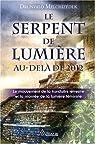 Le Serpent de Lumière - Au-delà de 2012 par Melchizedek
