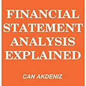 Financial Statement Analysis Explained: MBA Fundamentals, Book 7 | Can Akdeniz