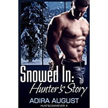 Snowed In: Hunter's Story (Hunt&Cam4Ever)