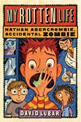 My Rotten Life (Nathan Abercrombie, Accidental Zombie Book 1) Kindle Edition