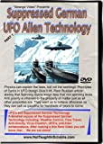 German UFO's And Other Suppressed Alien Technology! Vol 1