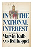 In the National Interest, Marvin Kalb and Ted Koppel, 0671226568