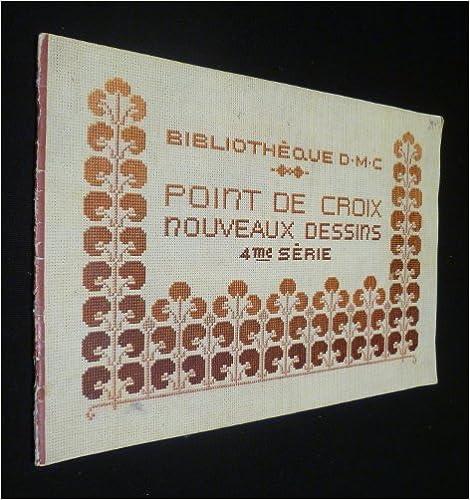 ac6f231db6d04f Téléchargement gratuit ebook pour kindle Point de croix, nouveauc dessins  (4eme série) PDF