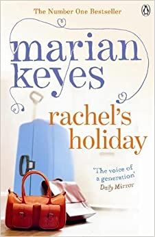 Rachel's Holiday: A Hay Festival And The Poole Vote 100 Books For Women Selection por Marian Keyes epub